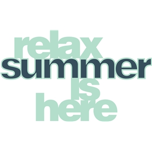 'relax summer is here' phrase