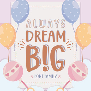 always dream big font family