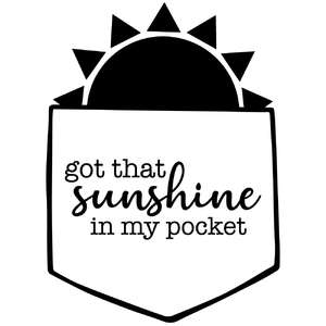 got that sunshine in my pocket