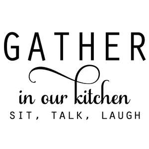 gather in our kitchen sign
