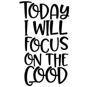 today i will focus on the good