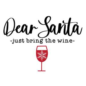 dear santa just bring the wine