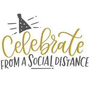 celebrate from a social distance