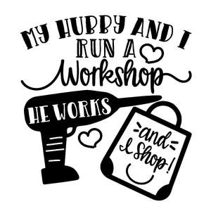 my husband and i run a workshop