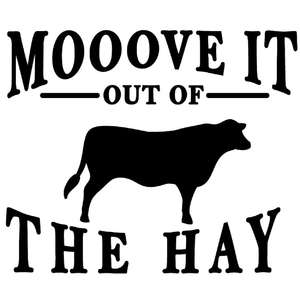 move it out the hay