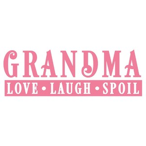 grandma love laugh spoil