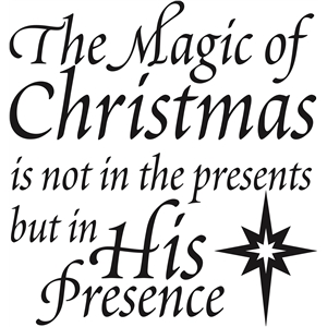 'the magic of christmas is his presence' vinyl phrase