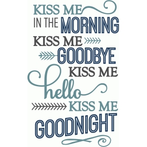 kiss me in the morning phrase