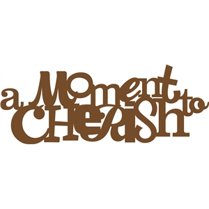 'a moment to cherish' phrase