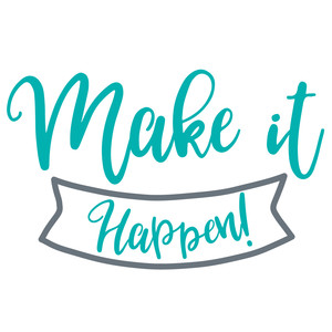 make it happen banner quote