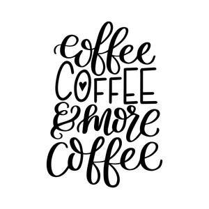 coffee, coffee, and more coffee