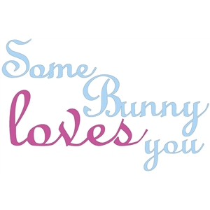 some bunny loves you phrase