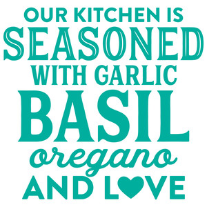 our kitchen is seasoned with love