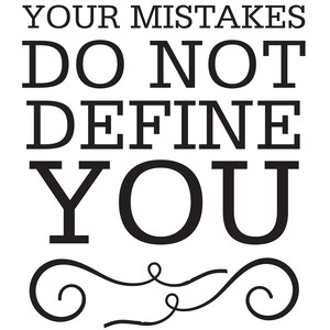 your mistakes do not define you quote