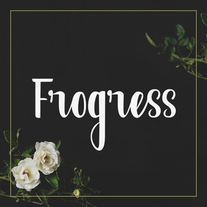 frogress