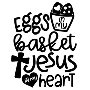 eggs in my basket jesus in my heart