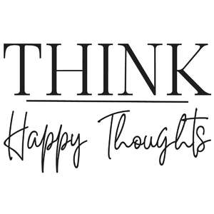 think happy thoughts quote