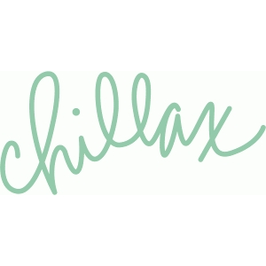 chillax hand lettered word