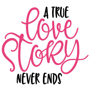 a true love story never ends quote
