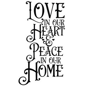 love in our heart & peace in our home