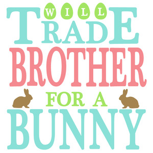 trade brother for bunny