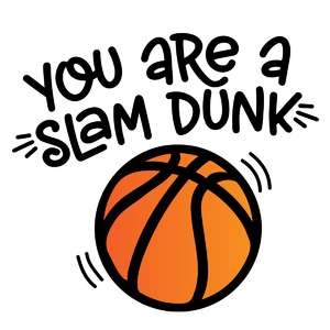 you are a slam dunk