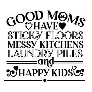 good moms have sticky floors