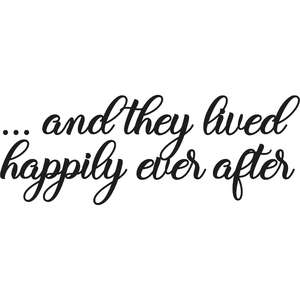 and they lived happily ever after