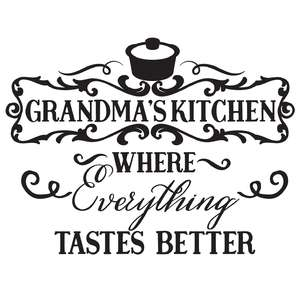 grandma's kitchen where everything tastes better