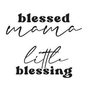 blessed mama / little blessing