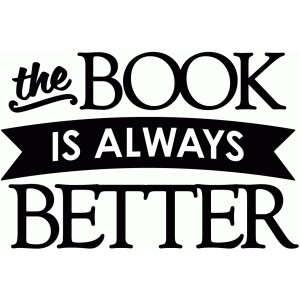 the book is always better - vinyl phrase