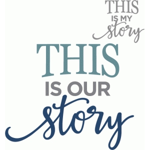 this is our story phrase