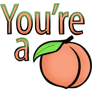 you're a peach phrase