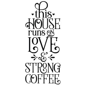 this house runs on love and string coffee quote
