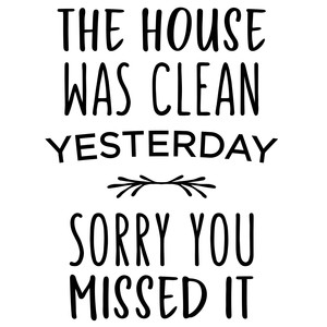 the house was clean phrase