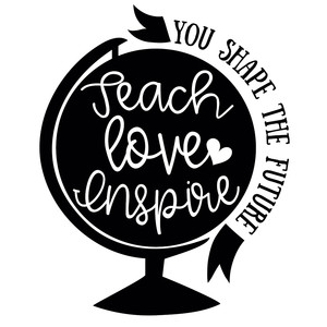 teach love inspire shape the world