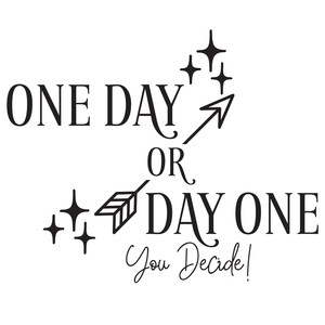 one day or day one arrow quote