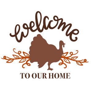 welcome to our home turkey