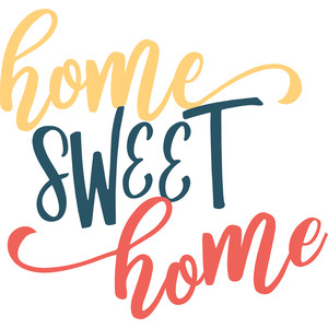 home sweet home phrase