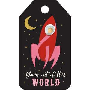 you're out of this world tag