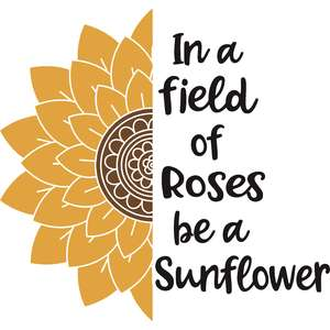 in a field of roses be a sunflower