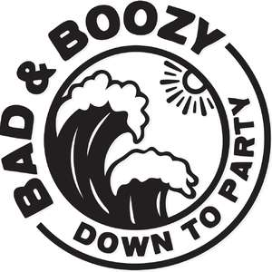 bad & boozy down to party