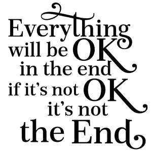 everything will be ok in the end quote