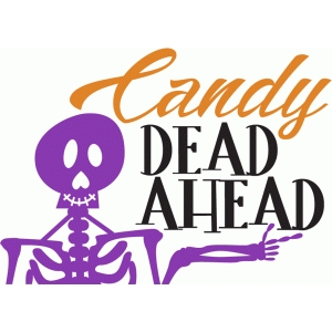 candy dead ahead