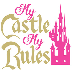 my castle my rules