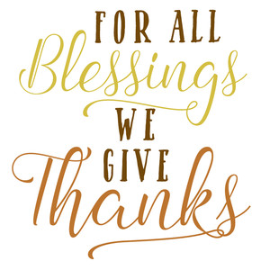 for all blessings we give thanks