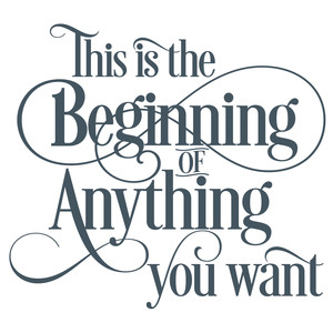 the beginning of anything quote
