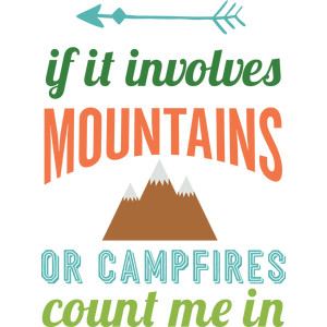 if it involves mountains or campfires...