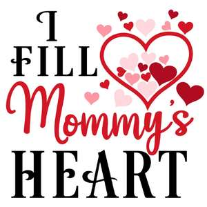 i fill mommy's heart