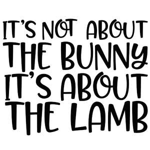 it's not about the bunny it's about the lamb quote